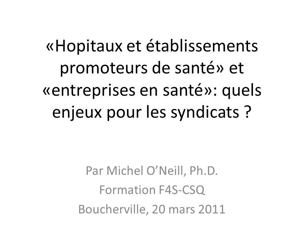 Par Michel O'Neill, Ph.D. Formation F4S-CSQ Boucherville, 20 mars 2011