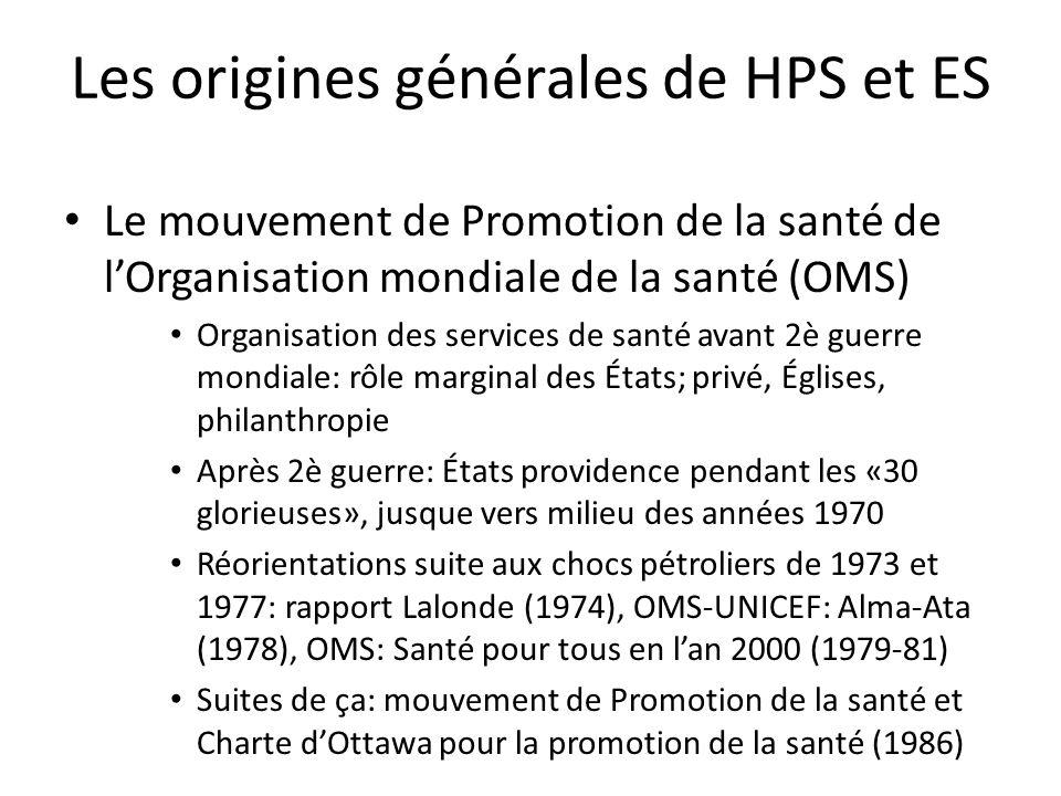 Les origines générales de HPS et ES