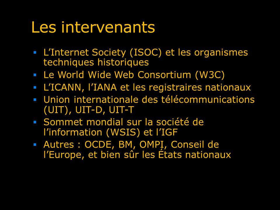 Les intervenants L'Internet Society (ISOC) et les organismes techniques historiques. Le World Wide Web Consortium (W3C)