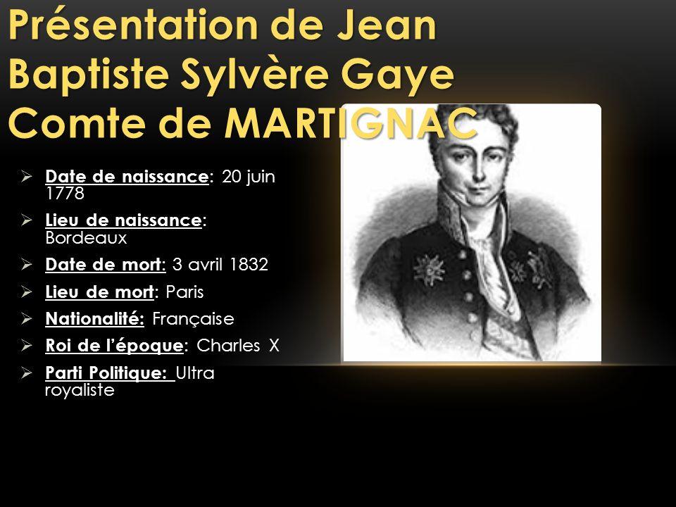 Présentation de Jean Baptiste Sylvère Gaye Comte de MARTIGNAC