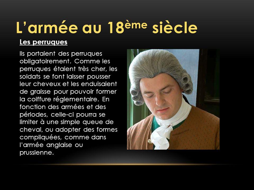 L'armée au 18ème siècle Les perruques