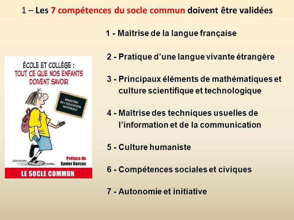 1 – Les 7 compétences du socle commun doivent être validées