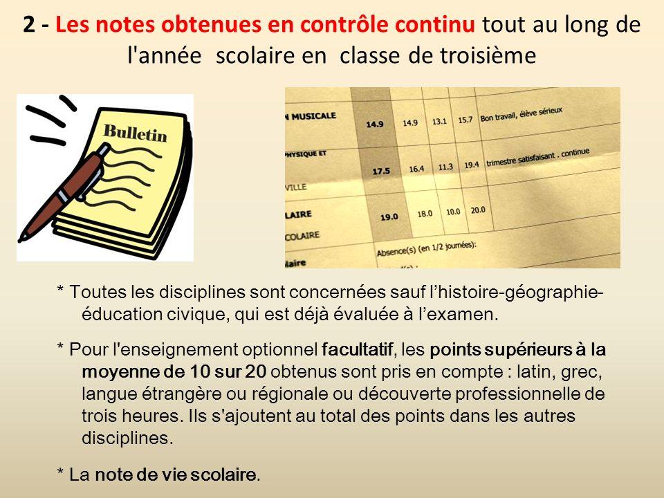 2 - Les notes obtenues en contrôle continu tout au long de l année scolaire en classe de troisième