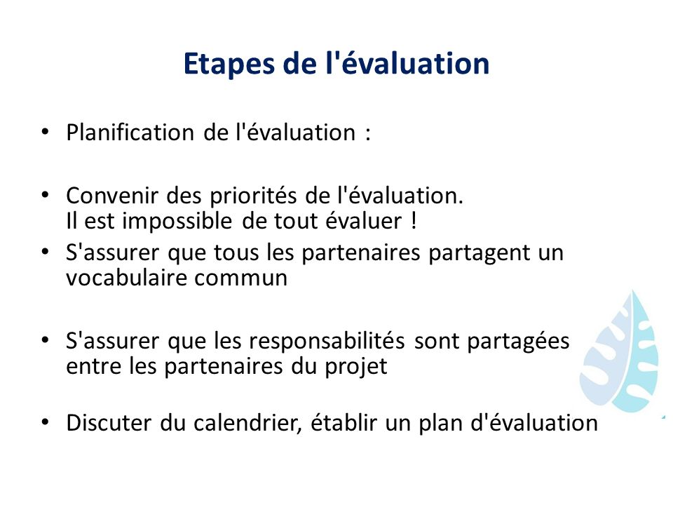 Etapes de l évaluation Planification de l évaluation :