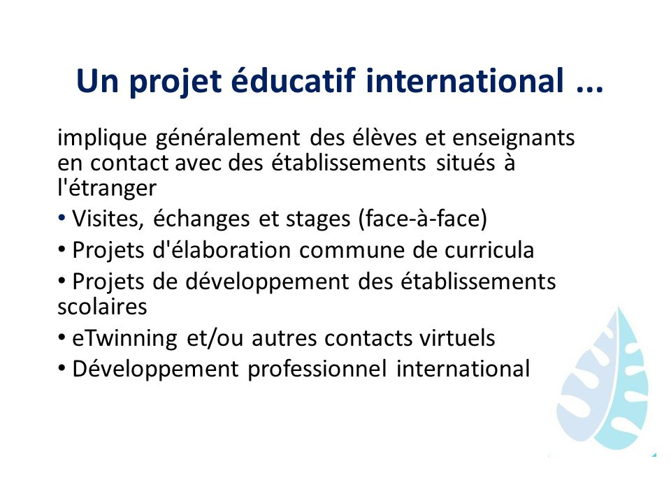 Un projet éducatif international ...