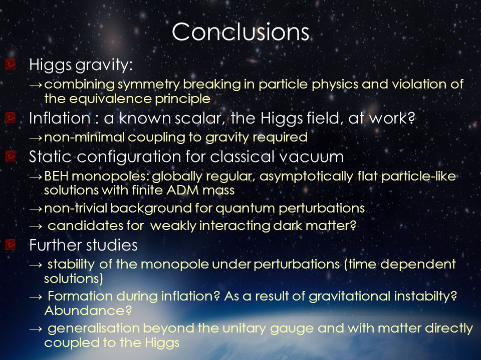 Conclusions Higgs gravity:
