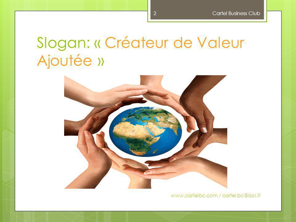 Slogan: « Créateur de Valeur Ajoutée »