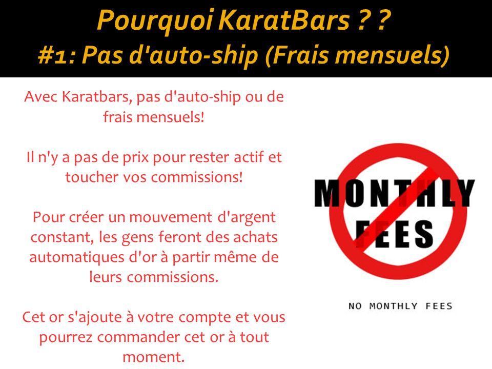 Pourquoi KaratBars #1: Pas d auto-ship (Frais mensuels)