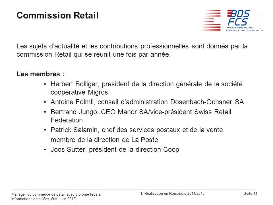 Commission Retail Les sujets d'actualité et les contributions professionnelles sont donnés par la commission Retail qui se réunit une fois par année.