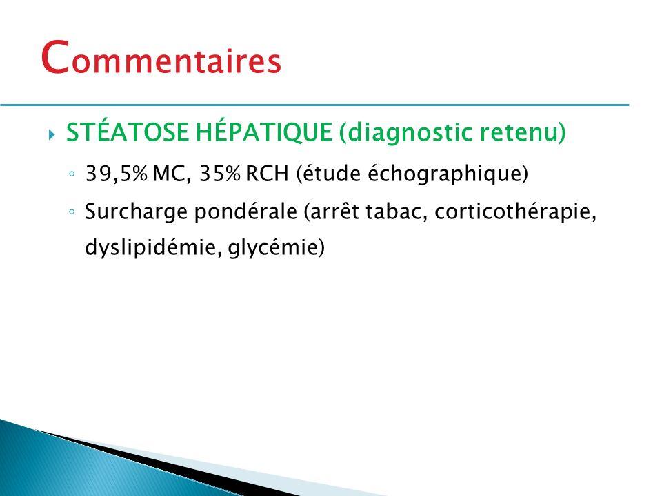 Commentaires STÉATOSE HÉPATIQUE (diagnostic retenu)