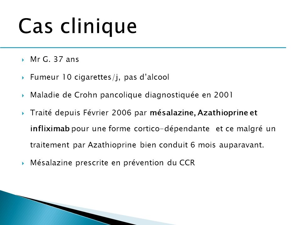 Cas clinique Mr G. 37 ans Fumeur 10 cigarettes/j, pas d'alcool