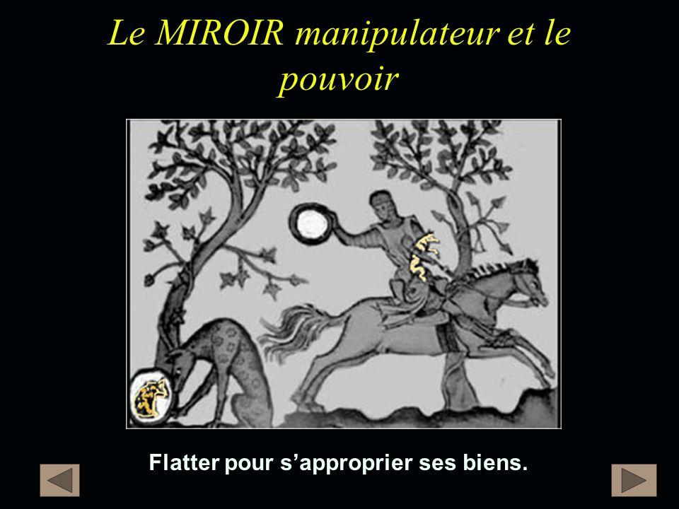 Le MIROIR manipulateur et le pouvoir