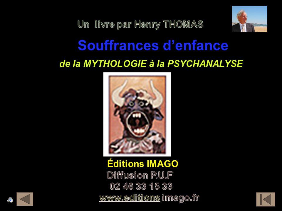 Souffrances d'enfance de la MYTHOLOGIE à la PSYCHANALYSE