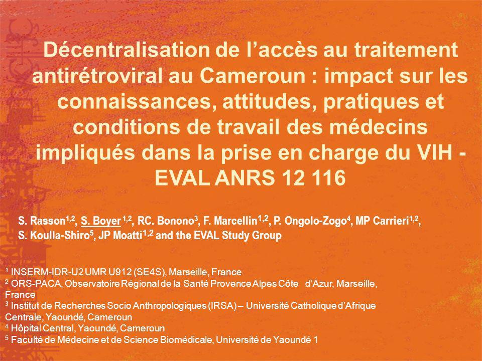 Décentralisation de l'accès au traitement antirétroviral au Cameroun : impact sur les connaissances, attitudes, pratiques et conditions de travail des médecins impliqués dans la prise en charge du VIH -