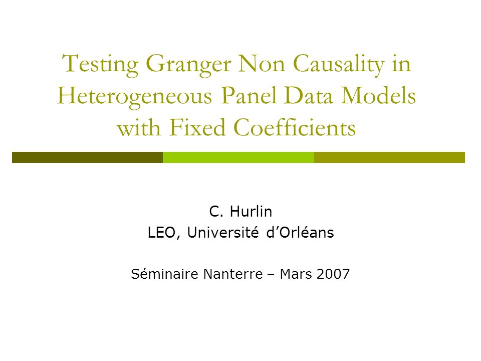 C. Hurlin LEO, Université d'Orléans Séminaire Nanterre – Mars 2007