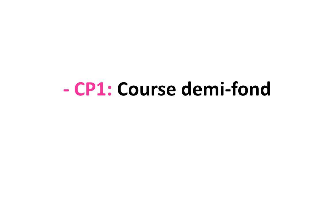 - CP1: Course demi-fond