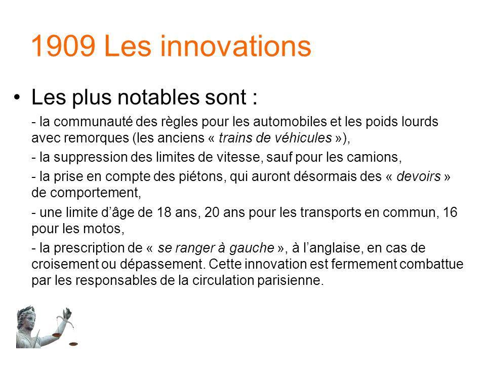 1909 Les innovations Les plus notables sont :