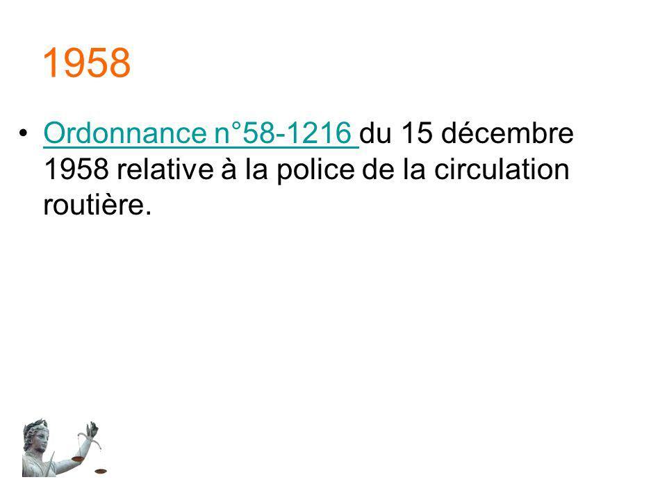 1958 Ordonnance n°58-1216 du 15 décembre 1958 relative à la police de la circulation routière.