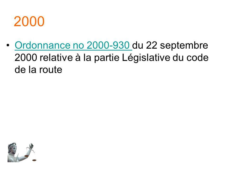 2000 Ordonnance no 2000-930 du 22 septembre 2000 relative à la partie Législative du code de la route.
