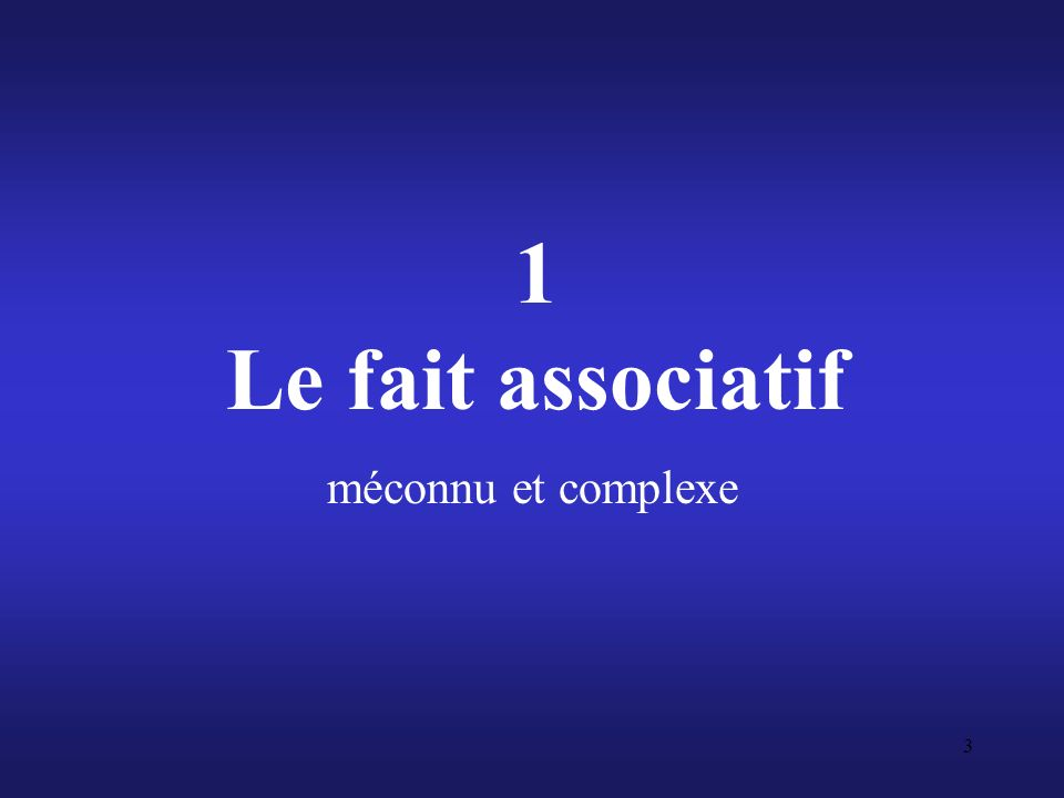 1 Le fait associatif méconnu et complexe