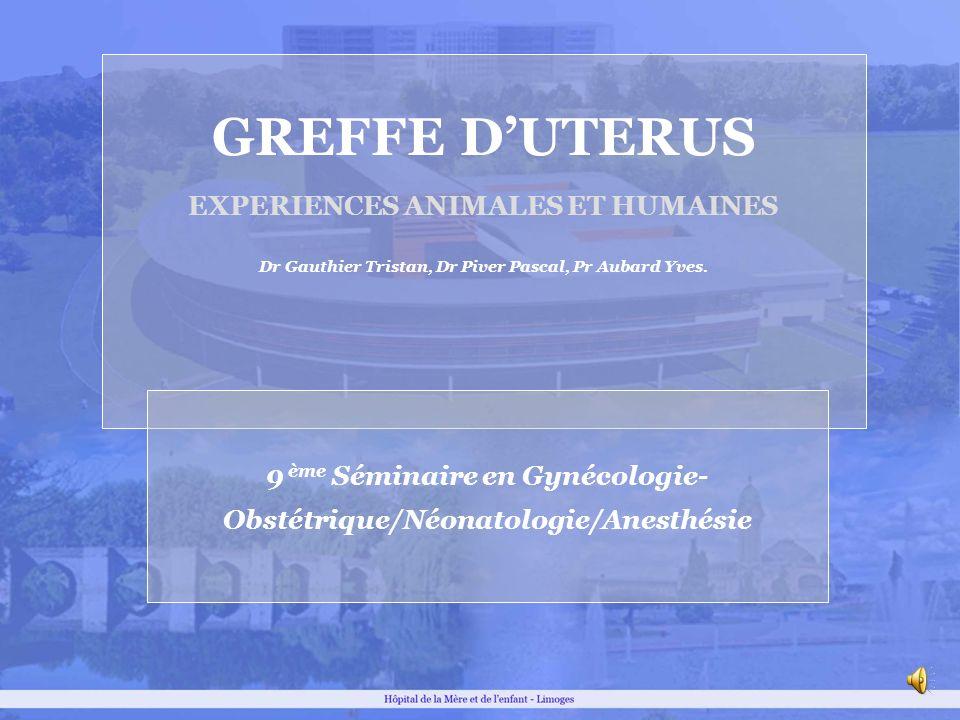 GREFFE D'UTERUS EXPERIENCES ANIMALES ET HUMAINES