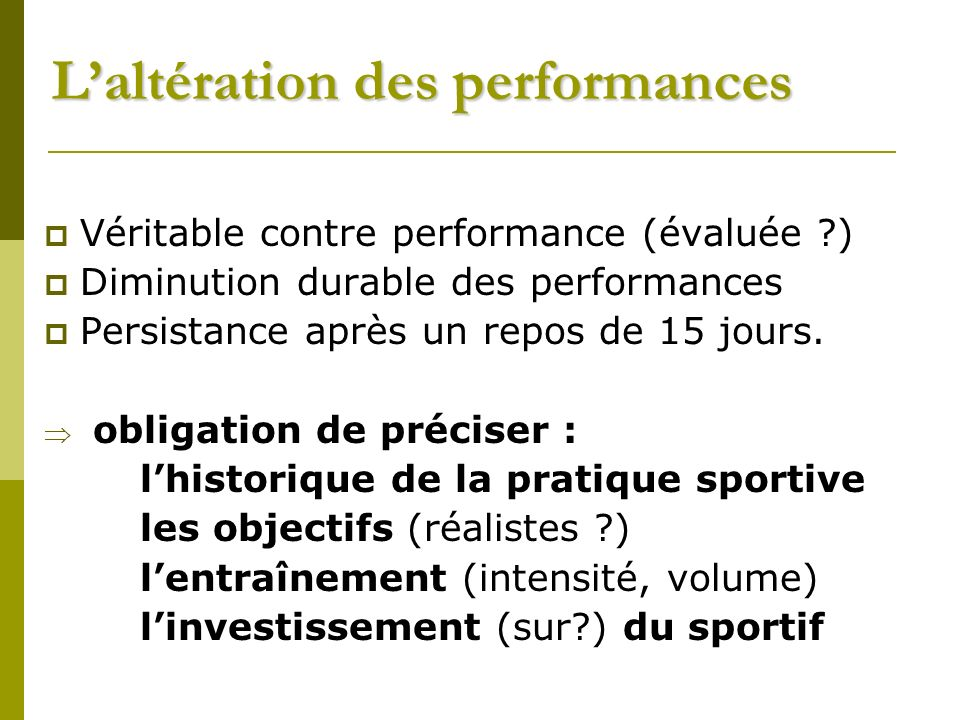 L'altération des performances