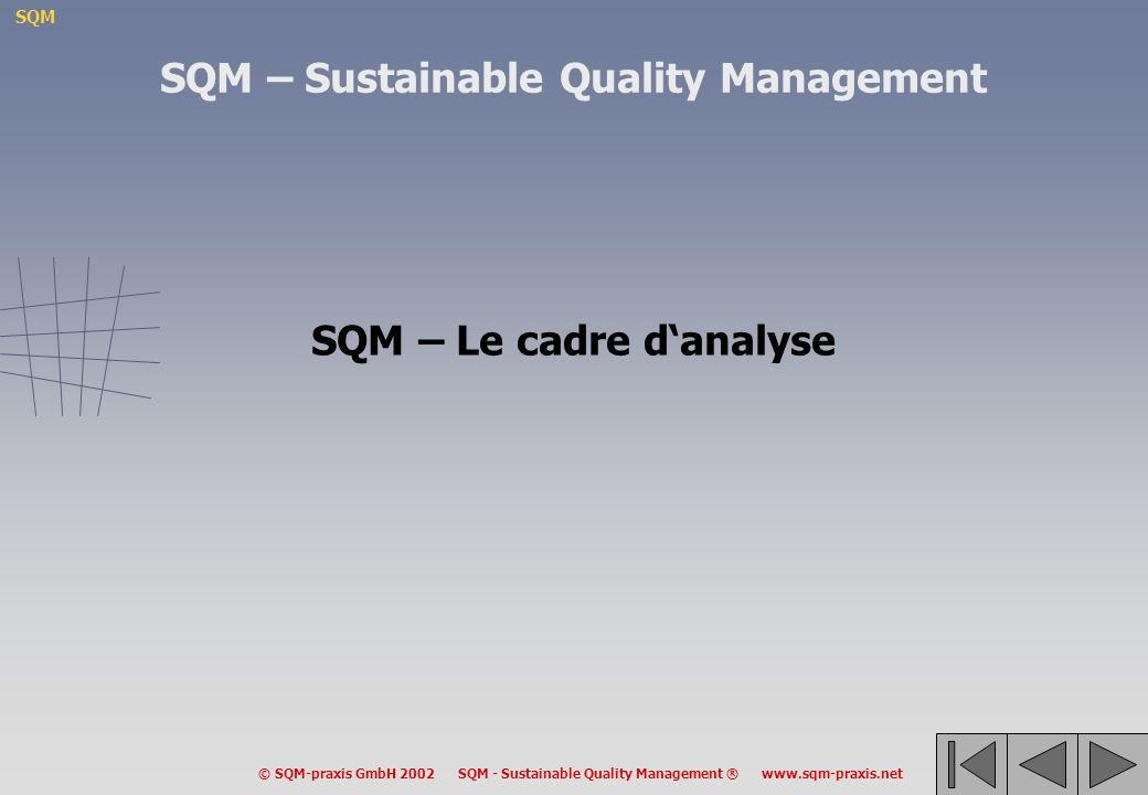 SQM – Sustainable Quality Management SQM – Le cadre d'analyse