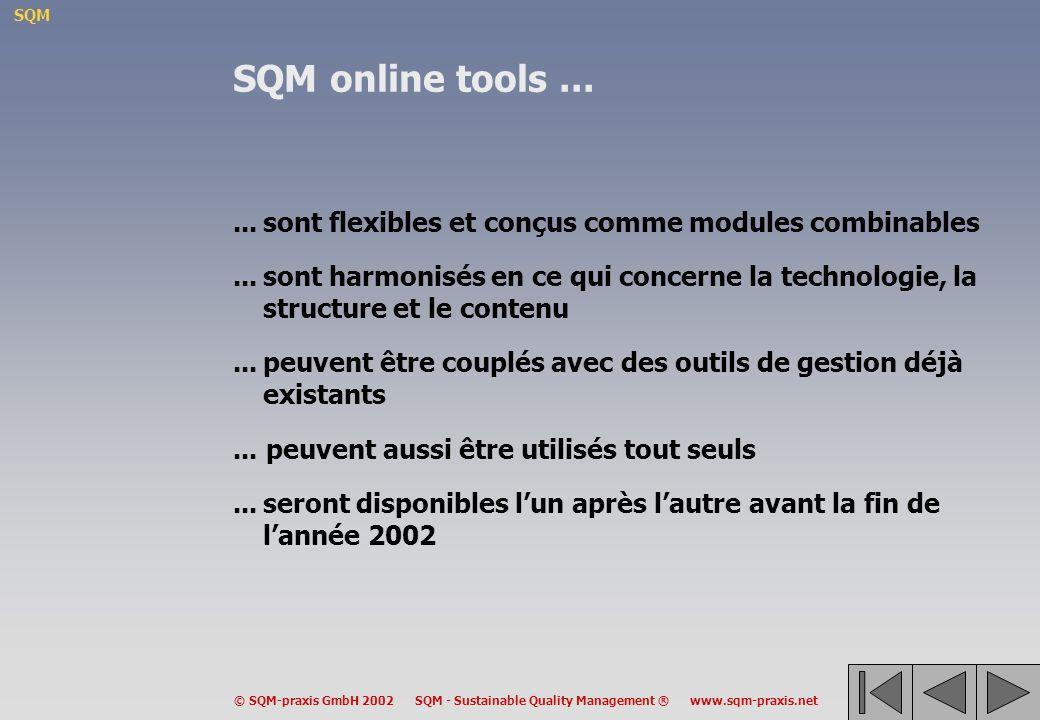 SQM online tools ... ... sont flexibles et conçus comme modules combinables.