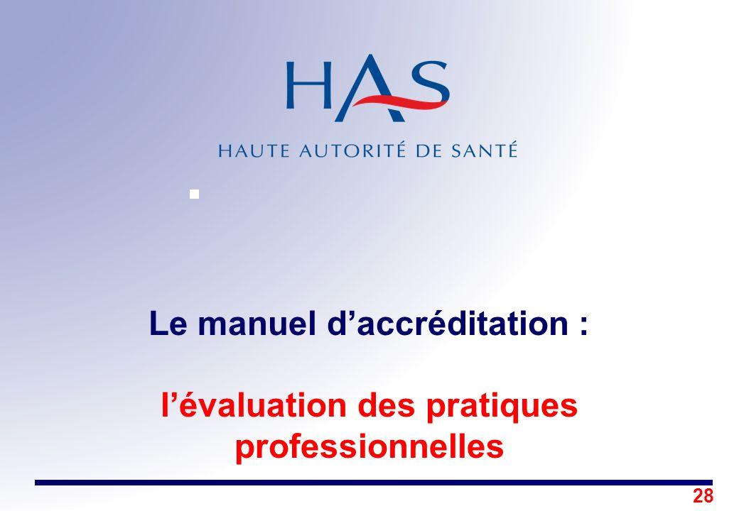Le manuel d'accréditation : l'évaluation des pratiques professionnelles