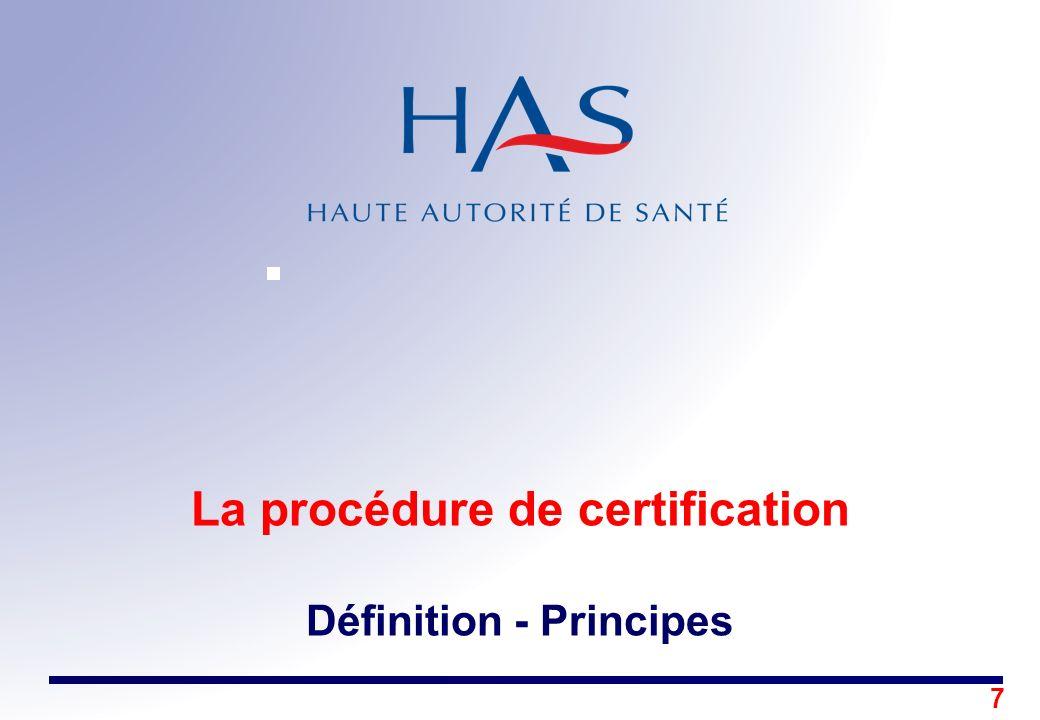 La procédure de certification Définition - Principes