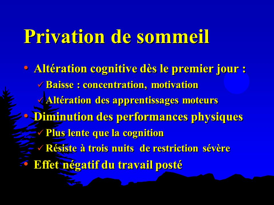 Privation de sommeil Altération cognitive dès le premier jour :