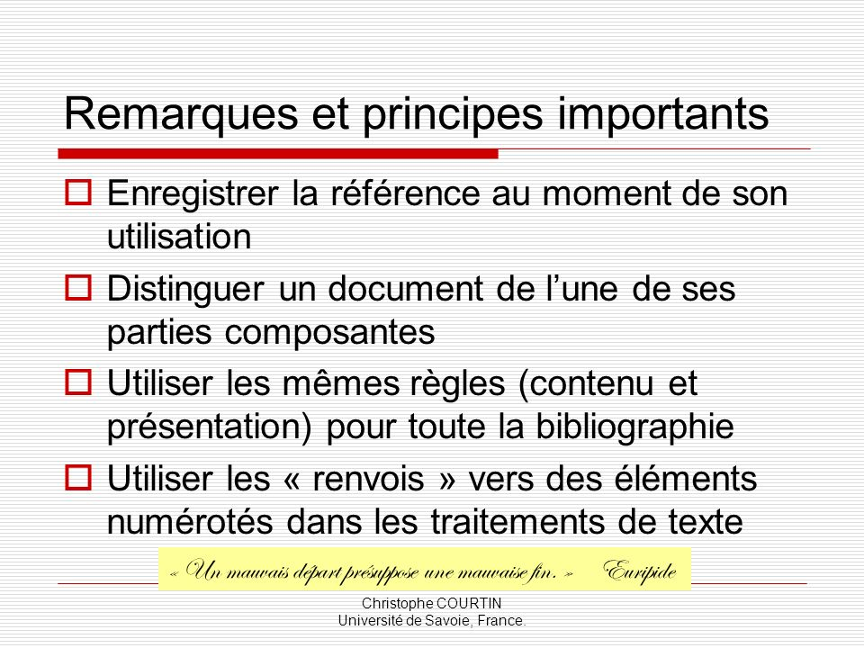 Remarques et principes importants