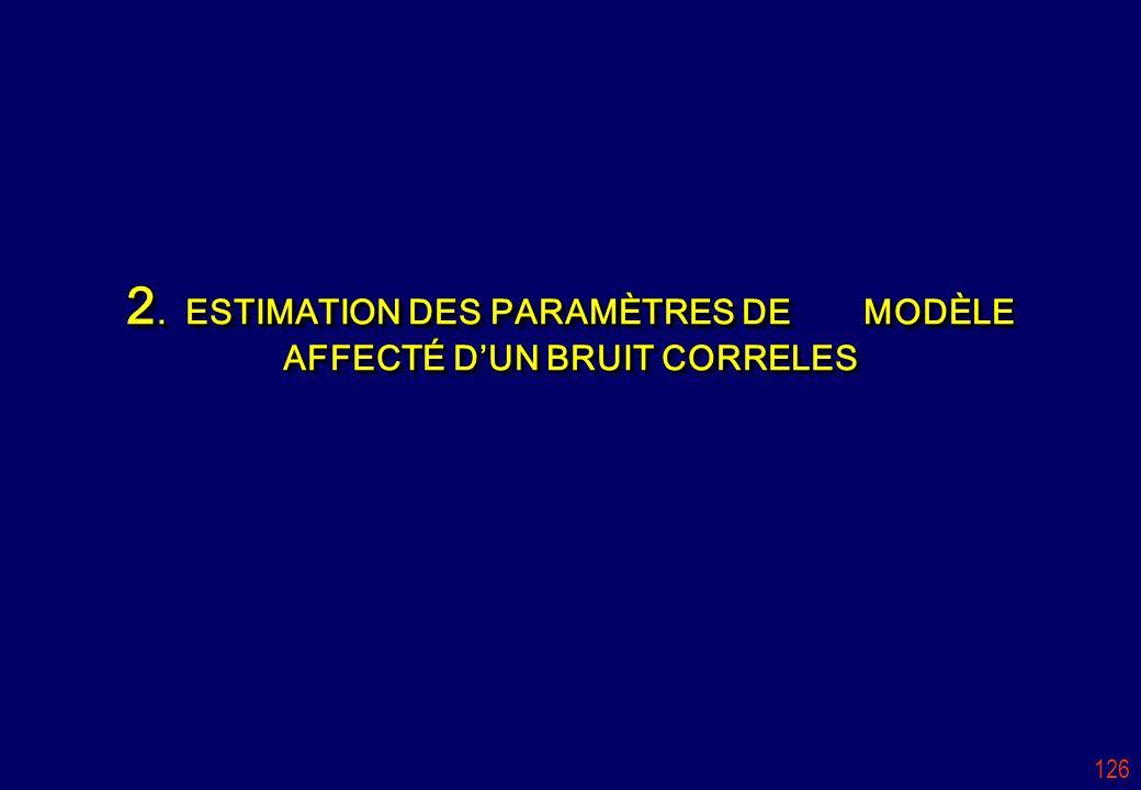 2. ESTIMATION DES PARAMÈTRES DE MODÈLE AFFECTÉ D'UN BRUIT CORRELES