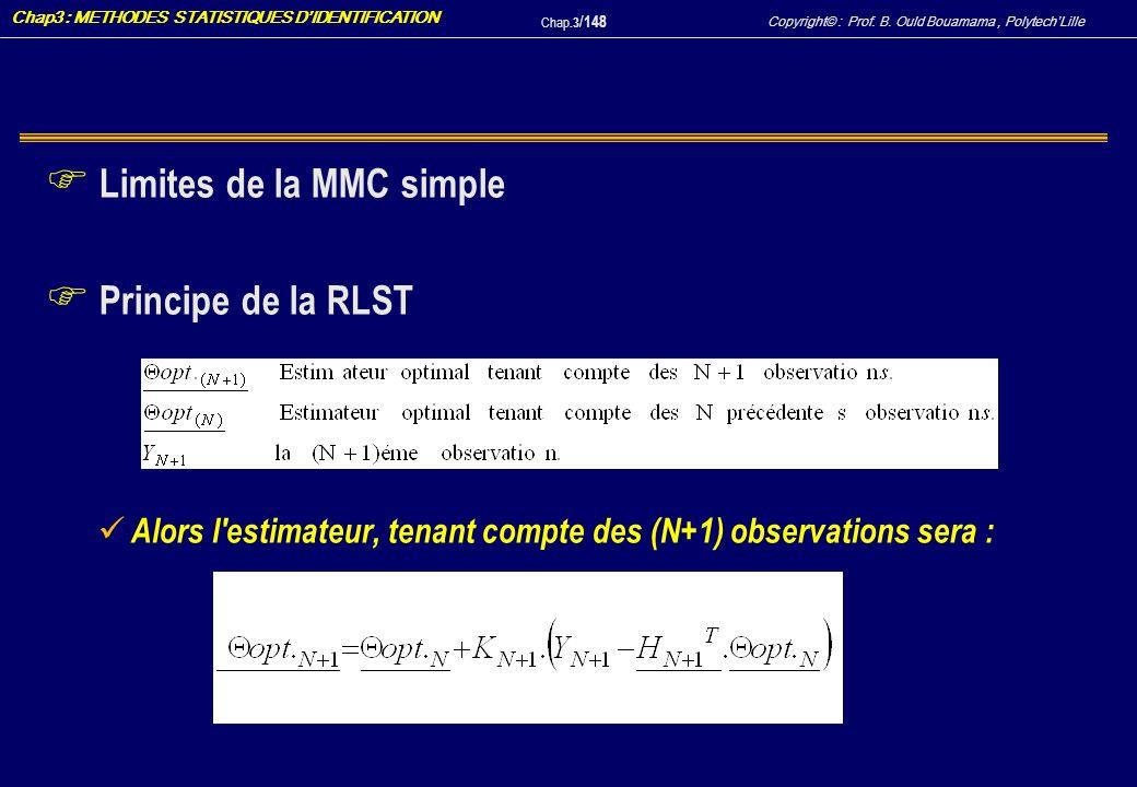 Limites de la MMC simple Principe de la RLST