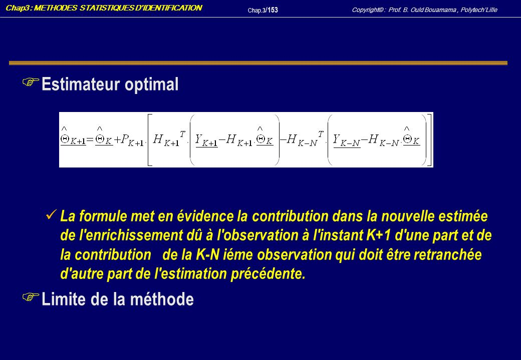 Estimateur optimal Limite de la méthode