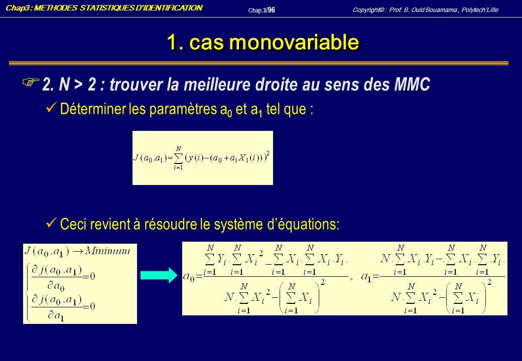 1. cas monovariable 2. N > 2 : trouver la meilleure droite au sens des MMC. Déterminer les paramètres a0 et a1 tel que :