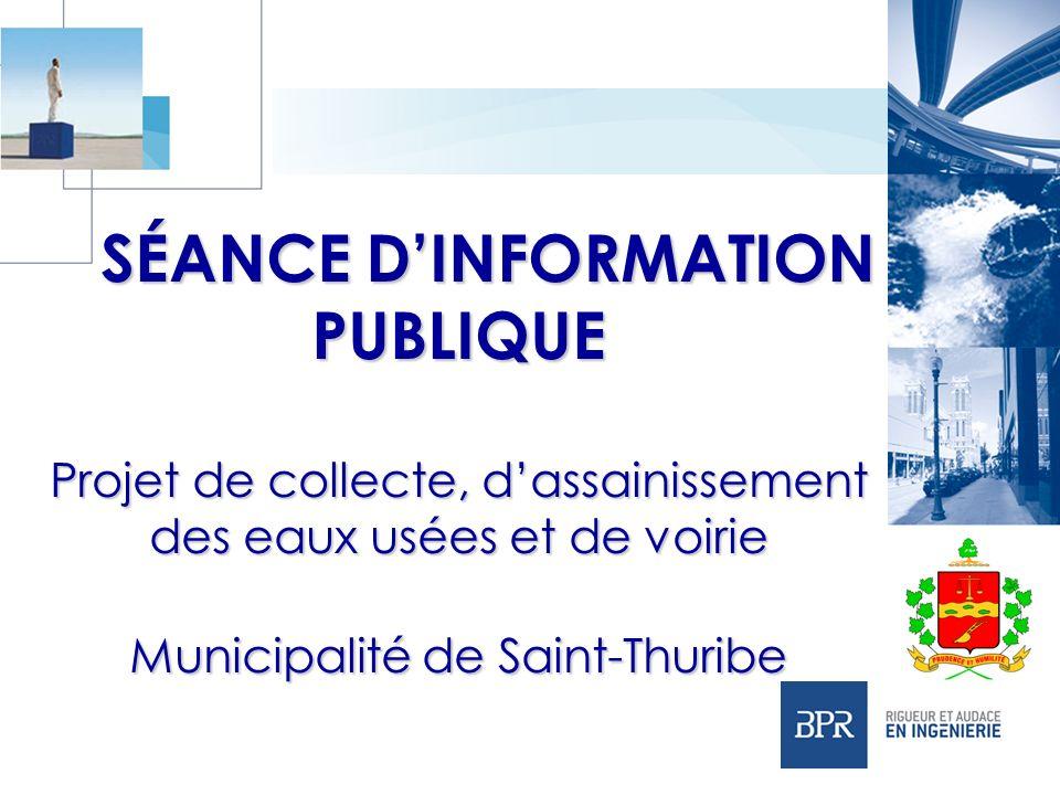 SÉANCE D'INFORMATION PUBLIQUE Projet de collecte, d'assainissement des eaux usées et de voirie Municipalité de Saint-Thuribe
