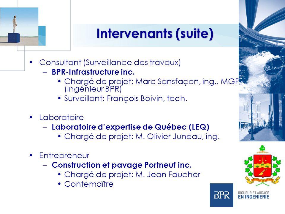 Intervenants (suite) Consultant (Surveillance des travaux)