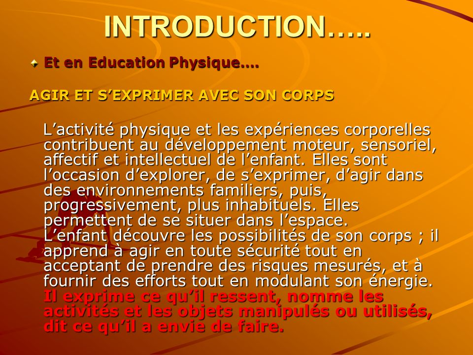 INTRODUCTION….. Et en Education Physique….