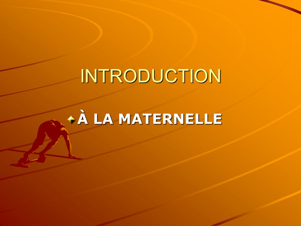 INTRODUCTION À LA MATERNELLE