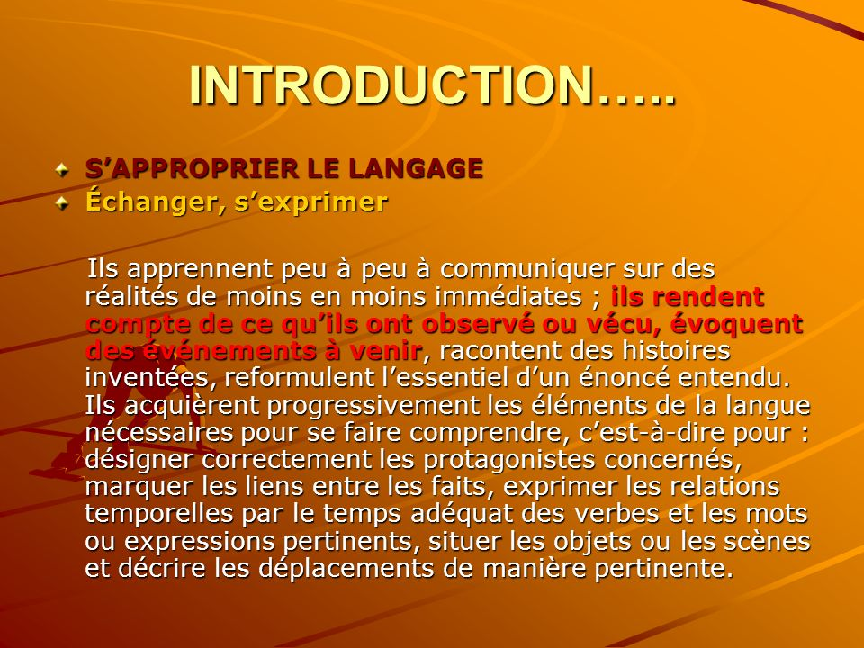 INTRODUCTION….. S'APPROPRIER LE LANGAGE Échanger, s'exprimer
