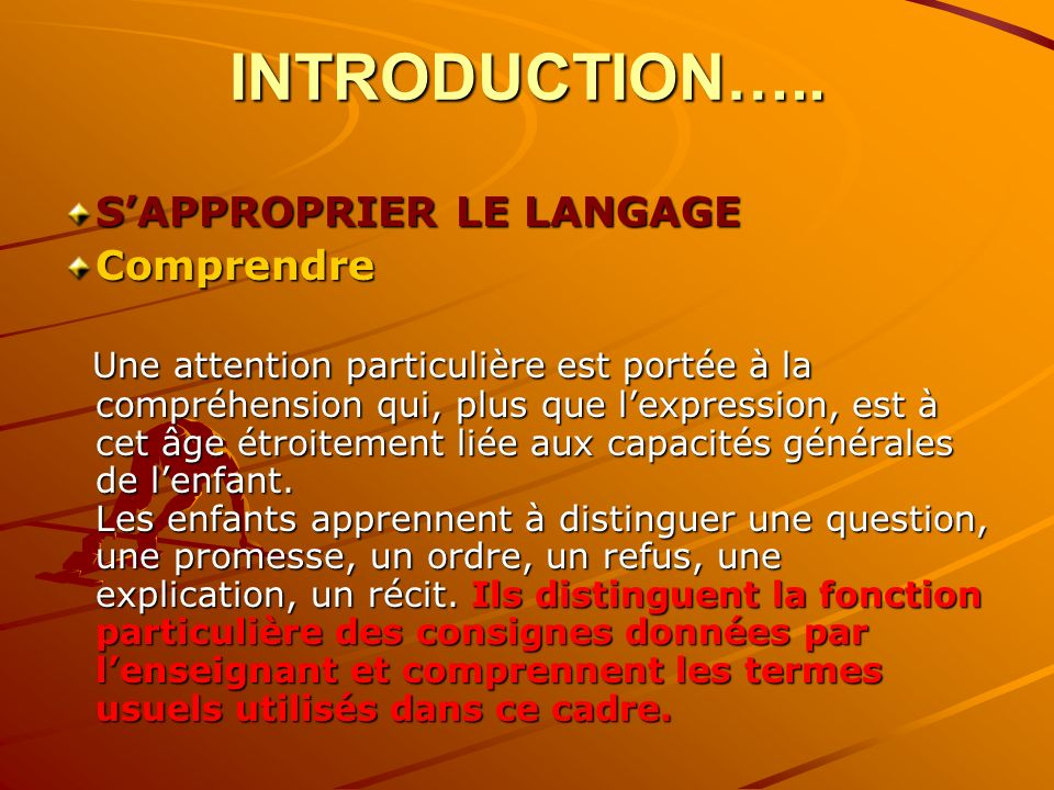 INTRODUCTION….. S'APPROPRIER LE LANGAGE Comprendre