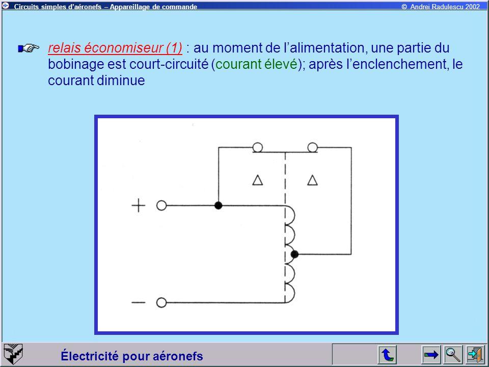 relais économiseur (1) : au moment de l'alimentation, une partie du bobinage est court-circuité (courant élevé); après l'enclenchement, le courant diminue