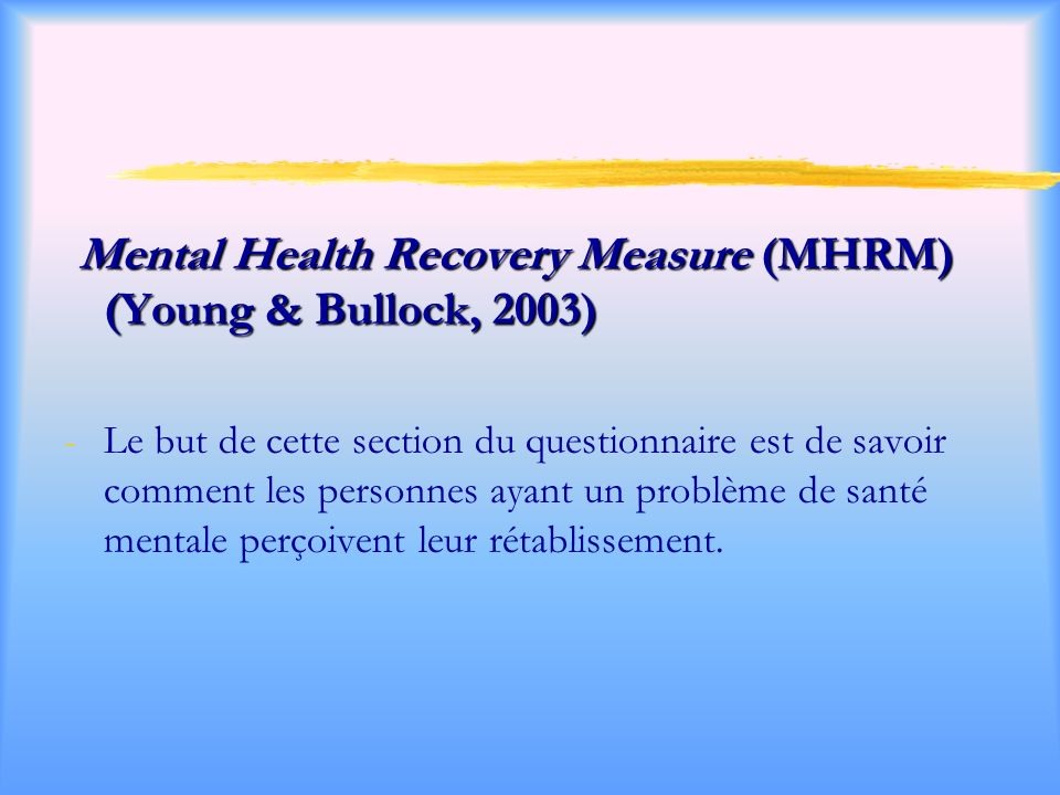 Mental Health Recovery Measure (MHRM) (Young & Bullock, 2003)