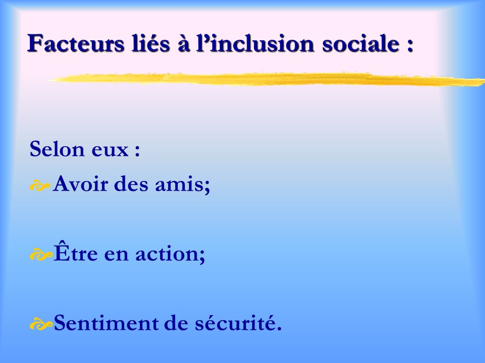 Facteurs liés à l'inclusion sociale :