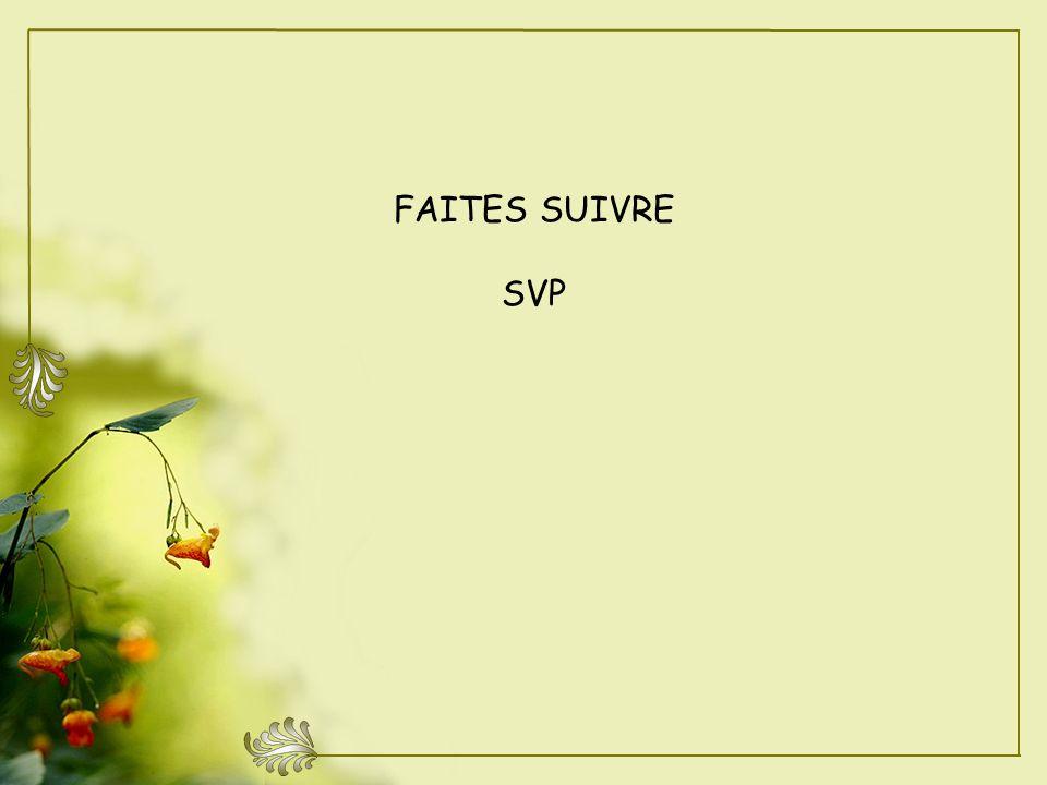 FAITES SUIVRE SVP