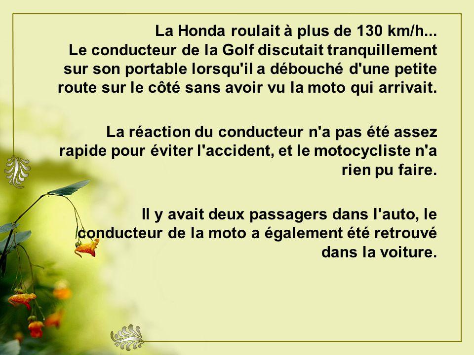 La Honda roulait à plus de 130 km/h