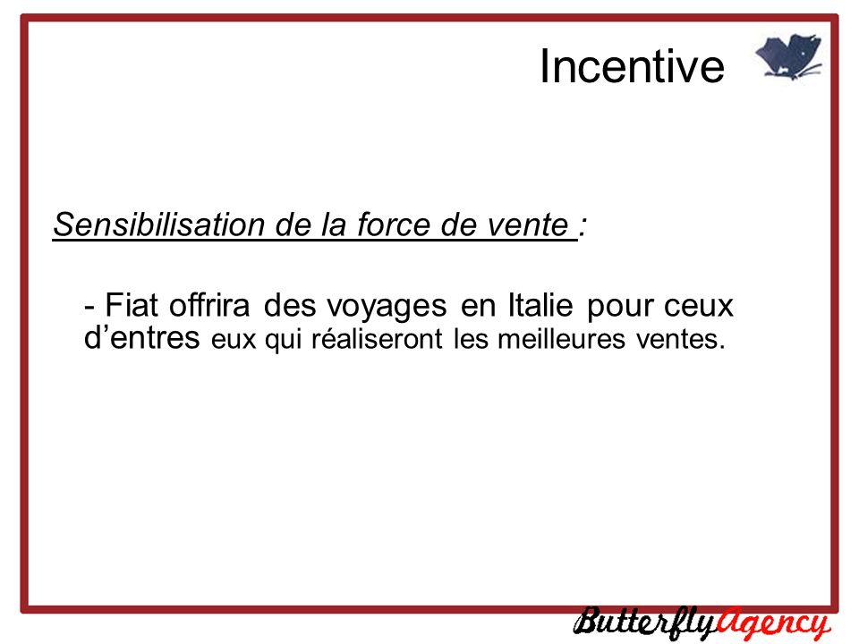 Incentive Sensibilisation de la force de vente :