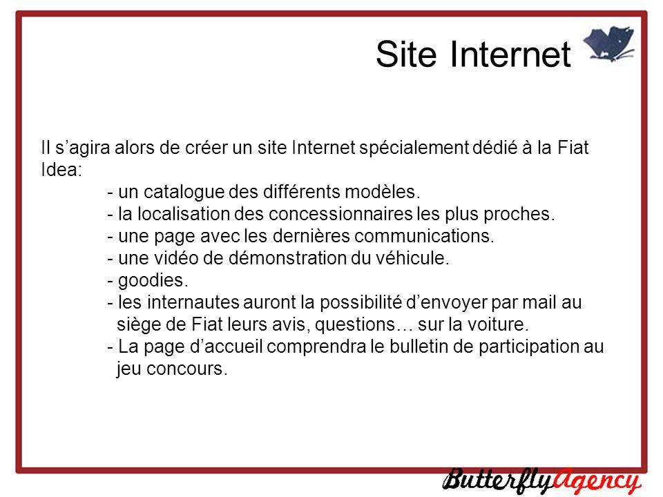 Site Internet Il s'agira alors de créer un site Internet spécialement dédié à la Fiat Idea: - un catalogue des différents modèles.