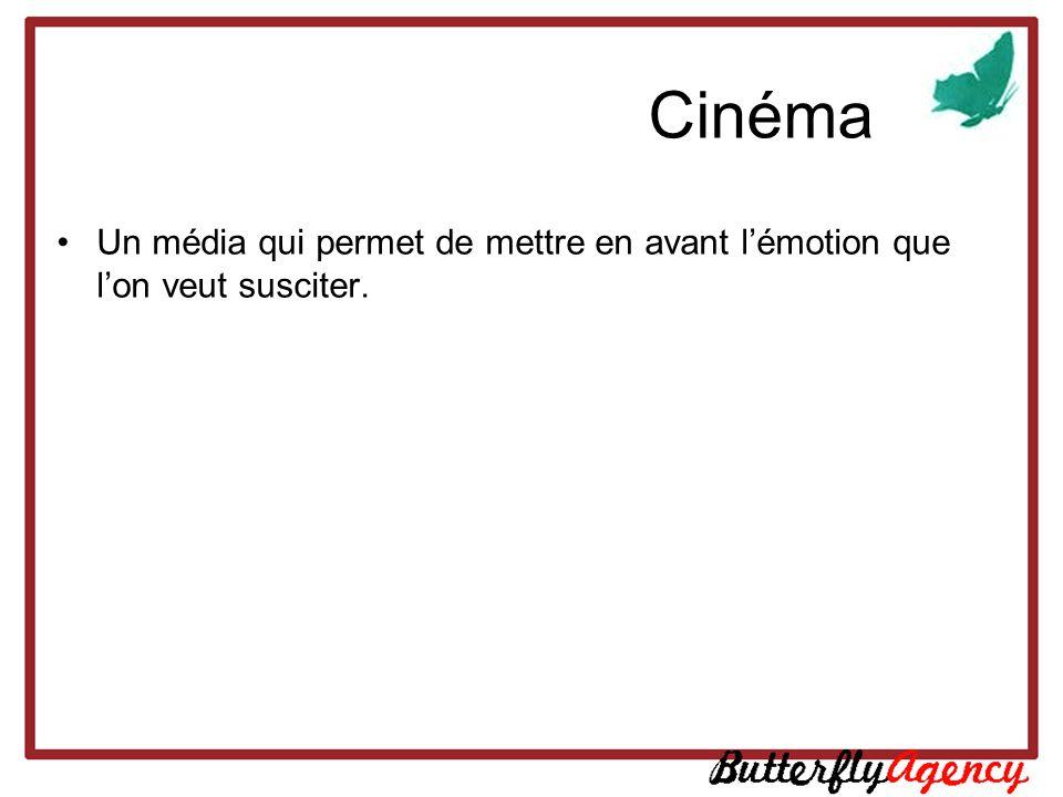 Cinéma Un média qui permet de mettre en avant l'émotion que l'on veut susciter.